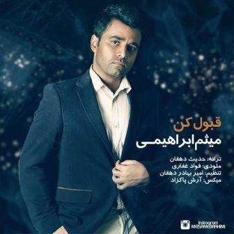 Meysam Ebrahimi Ghabool Kon دانلود آهنگ جدید میثم ابراهیمی با نام قبول کن