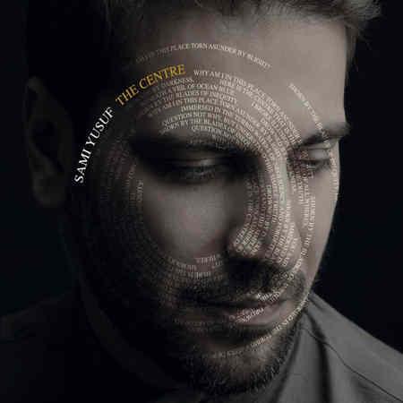 Sami%20Yusuf%20 %20The%20Centre دانلود آلبوم جدید سامی یوسف به نام به نام مرکز