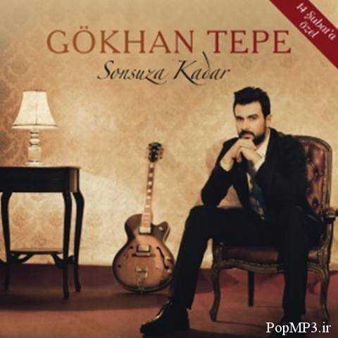 دانلود آهنگ Gokhan Tepe به نام Sonsuza Kadar