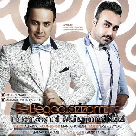 Mohamad Najafi & Naser Zeynali - Begoo Azizam دانلود آهنگ جدید محمد نجفی و ناصر زینعلی به نام بگو عزیزم