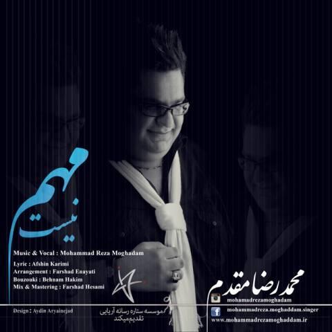 دانلود آهنگ محمدرضا مقدم به نام مهم نیست